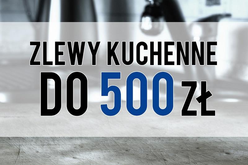 zlewy kuchenne do 500 zł